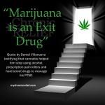 Marijuana is an Exit Drug